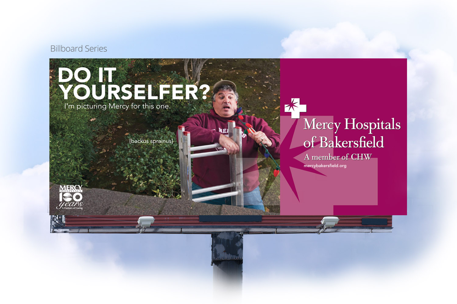 Mercy ER billboard campaign by DMI Agency, Visalia, CA - Do It Yourselfer